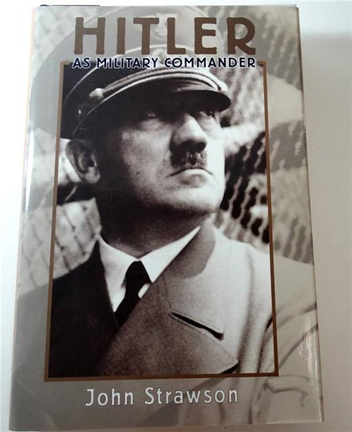 BK034 - Hitler As Military Commander by John Strawson