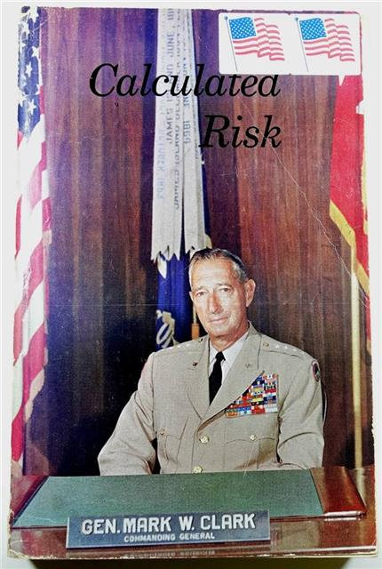 BK016 - Calculated Risk by General Mark Clark (Signed)
