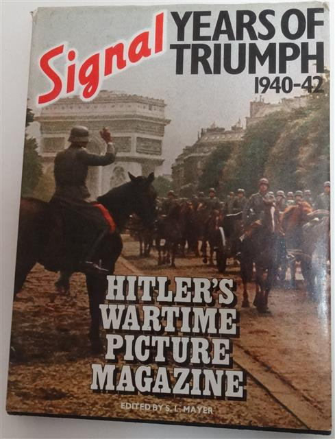 BK064 - Signal (Years of Triumph 1940-42) - Hitler's Wartime Picture Magazine