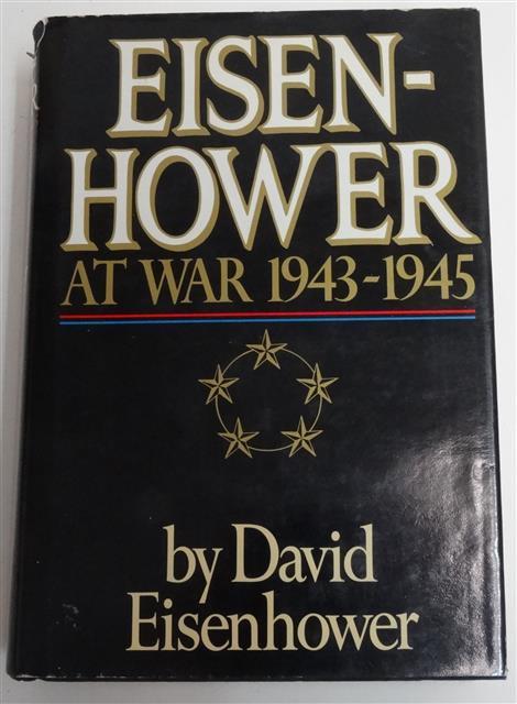 BK025 - Eisenhower at War 1943 – 1945 by David Eisenhower