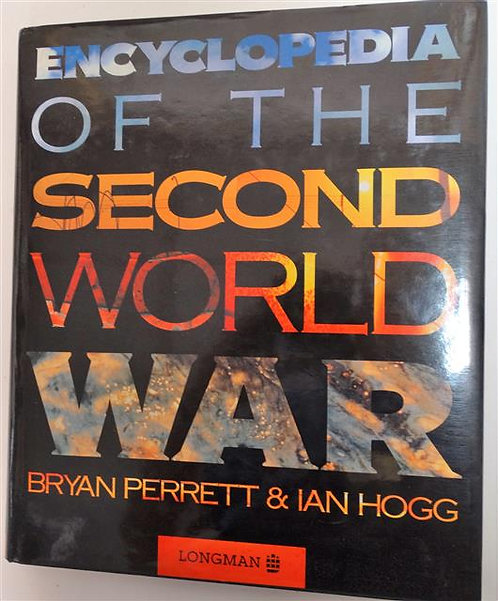 BK025A - Encyclopedia of the Second World War by Bryan Perrett & Ian Hogg