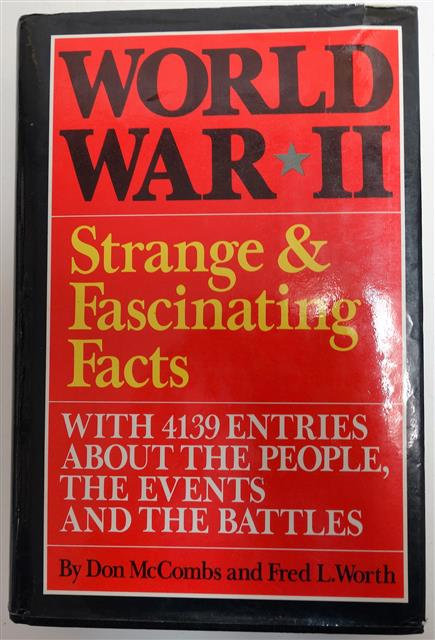 BK105C -World War II: Strange & Fascinating Facts by Don McCombs & Fred L. Worth