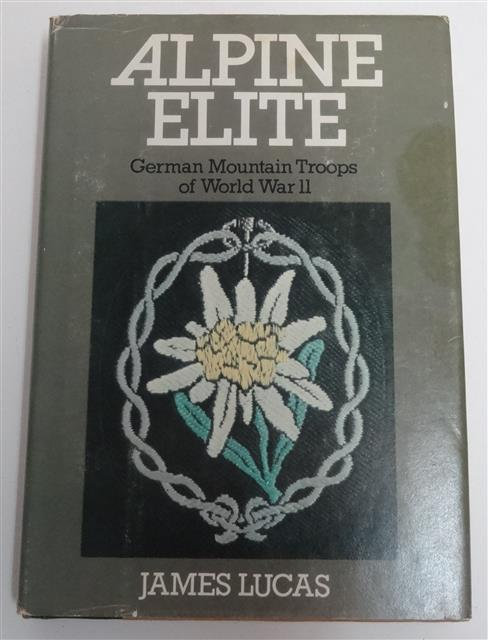 BK002 - Alpine Elite (German Mountain Troops of WWII) by James Lucas