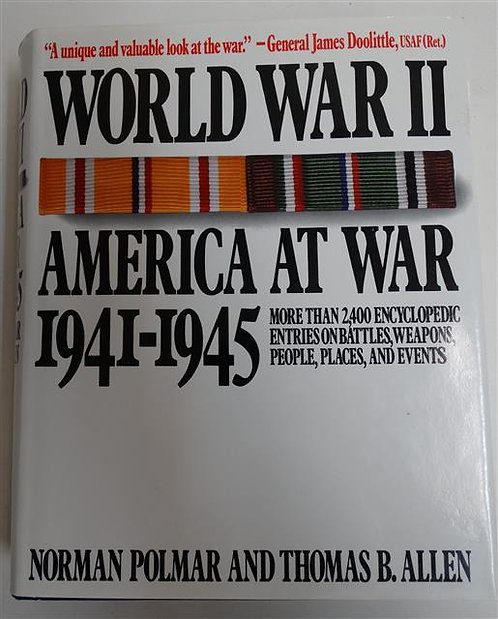 BK119 - World War 2, America at War 1941-1945 by Norman Polmar &Thomas B. Allen