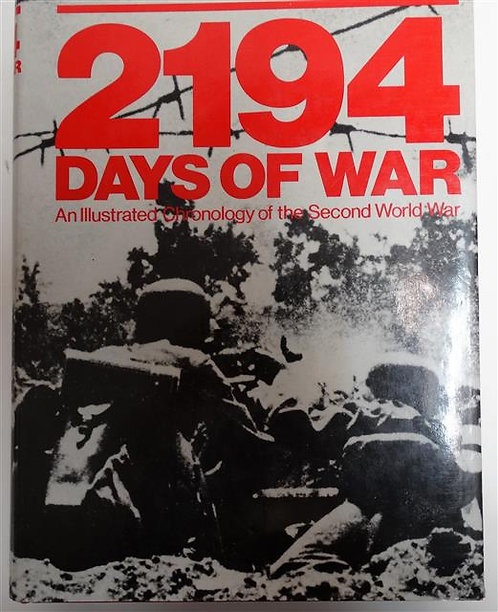 BK000 - 2194 Days of War: An Illustrated Chronology of the Second World War