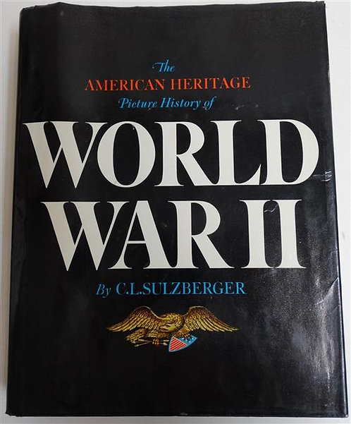 BK118 - The American Heritage Picture History of World War II by C.L. Sulzberger