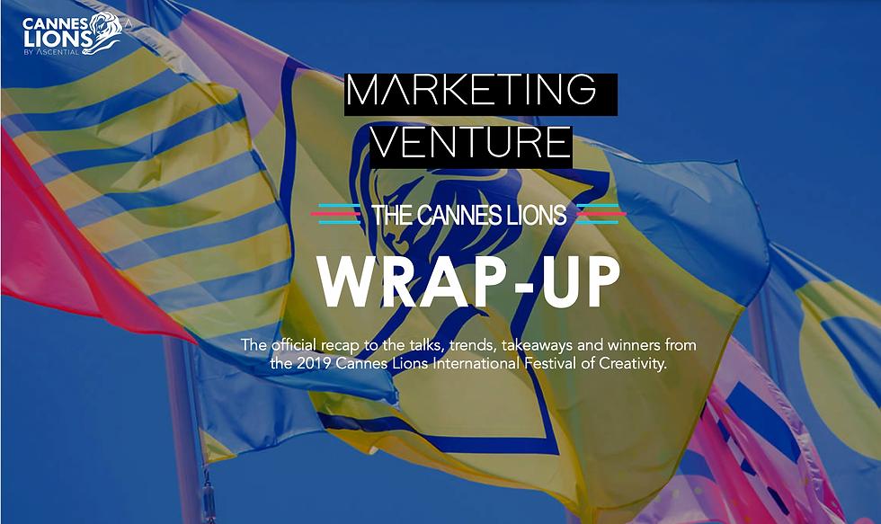 Marketing Venture Cannes Lions Wrap up 2
