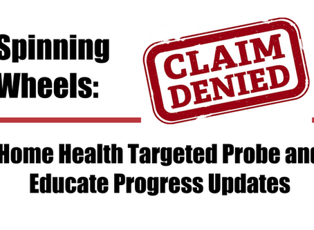 Spinning Wheels: Home Health Targeted Probe and Educate Progress Updates