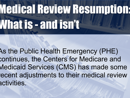 Medical Review Resumption: What is—and isn't