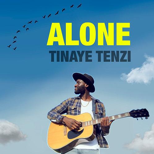 Alone - Tinaye Tenzi