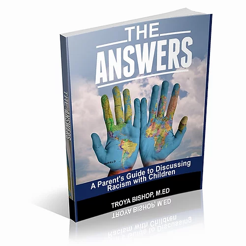 The Answers: A Parent's Guide to Discussing Racism with Children