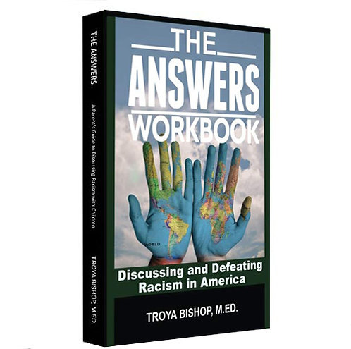 The Answers Workbook: Discussing and Defeating Racism in America