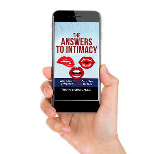 E-Book The Answers to Intimacy: Why Men NEED Oral Sex & Women NEED to Talk
