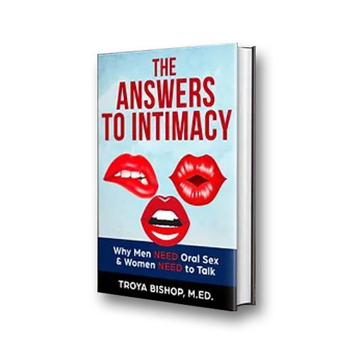 The Answers to Intimacy: Why Men NEED Oral Sex & Women NEED to Talk