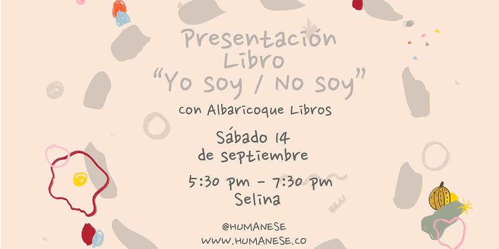 Presentación del Libro Yo Soy/ No Soy