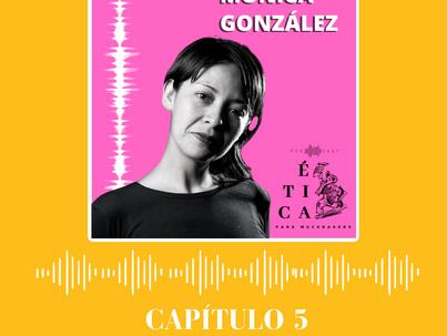 Mónica González, una manera distinta de mostrar la realidad