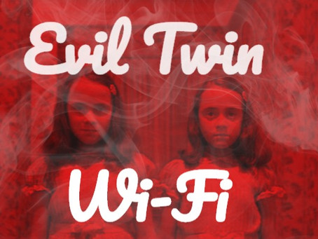 What is Evil Twin Wi-Fi