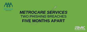 MetroCare Services suffers 2 breaches.