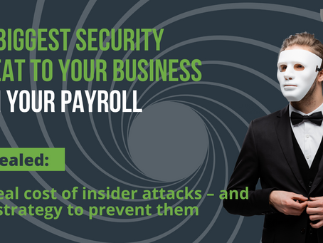 The biggest security threat to your business,  works for YOU!