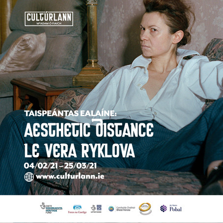 Aesthetic Distance at Cultúrlann McAdam Ó Fiaich, Belfast: 4th February to 25th March 2021
