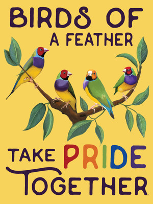 BIRDS OF A FEATHER - TAKE PRIDE TOGETHER