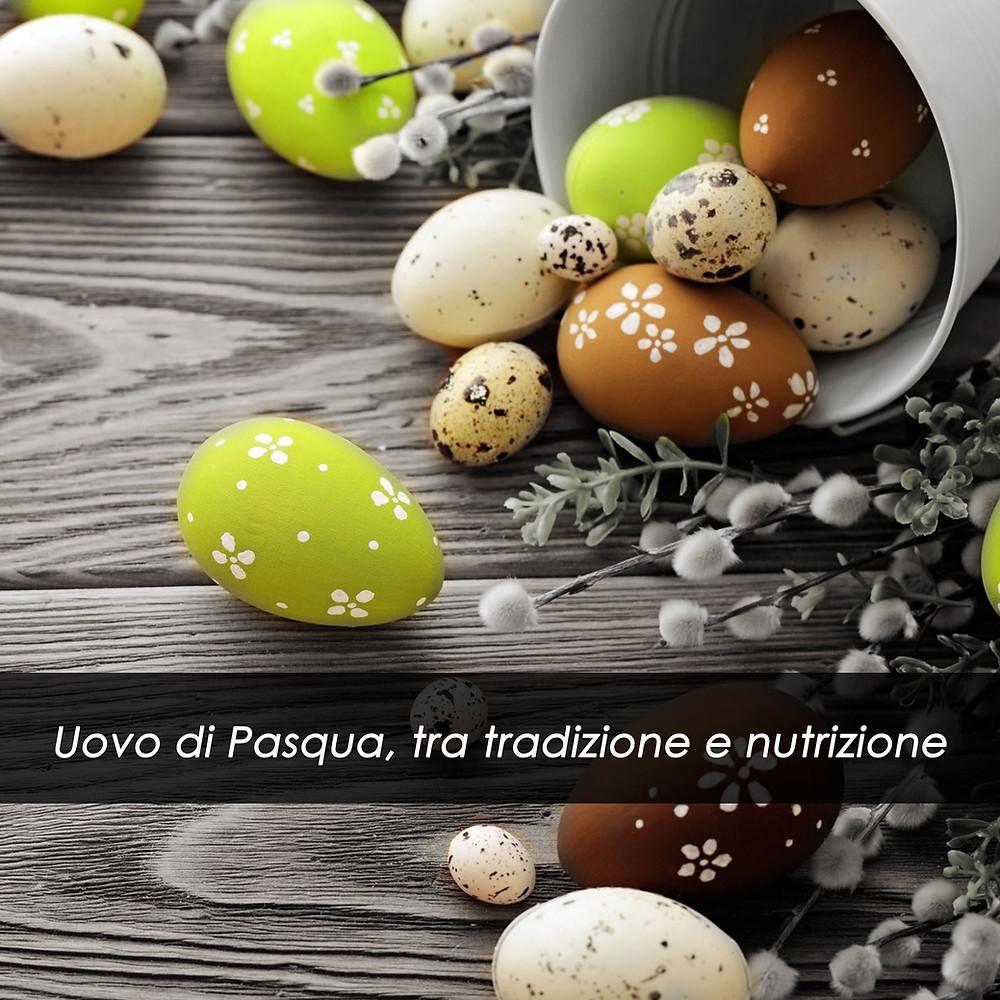 Uovo di Pasqua, tra tradizione e nutrizione