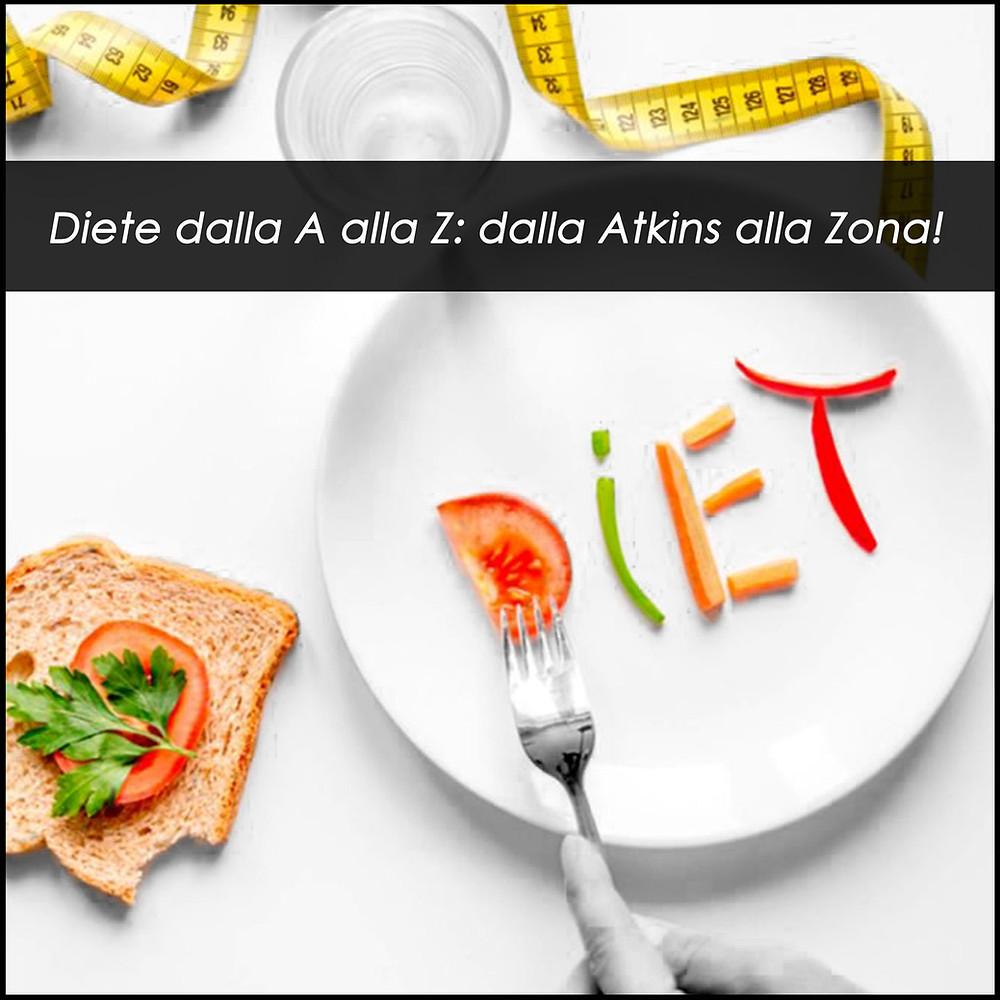 Diete dalla A alla Z: dalla Atkins alla Zona!