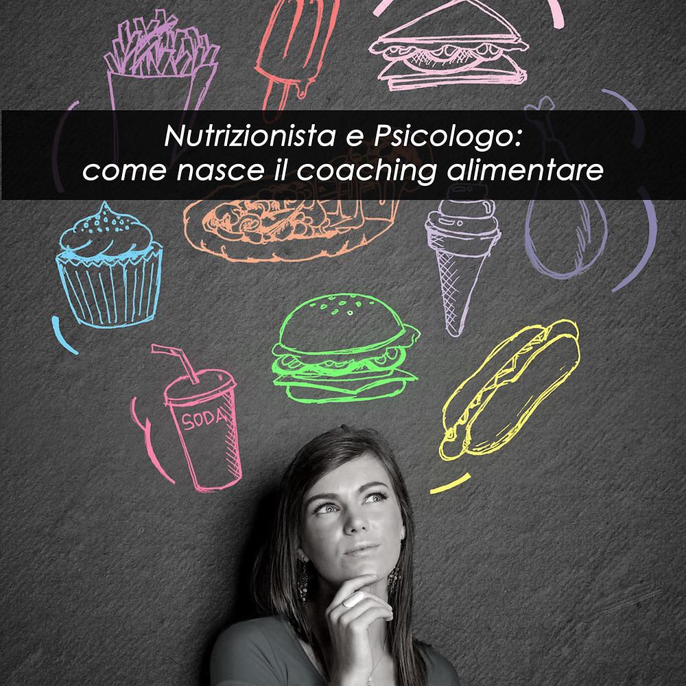 Nutrizionista e Psicologo: come nasce il coaching alimentare