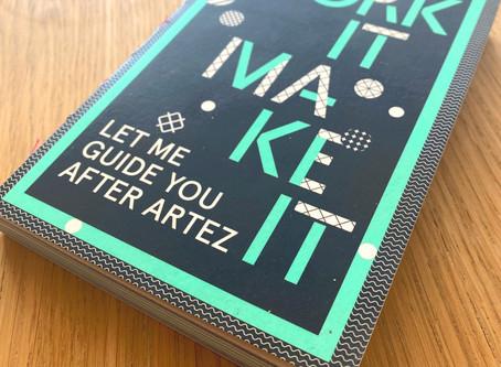 Work It, Make It - Let me guide you after ArtEZ