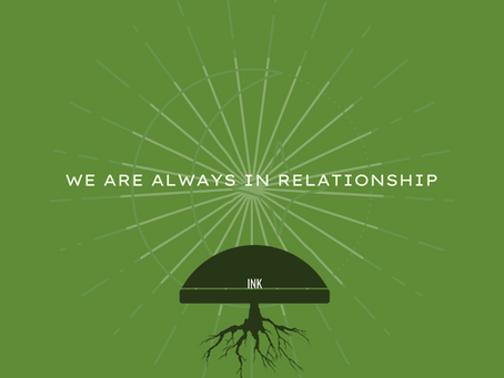 WE ARE ALWAYS IN RELATIONSHIP