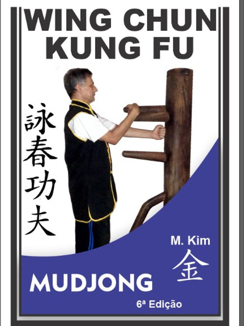 Wing Chun Kung Fu - Mudjong