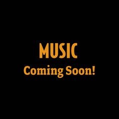 Music is Coming Soon!