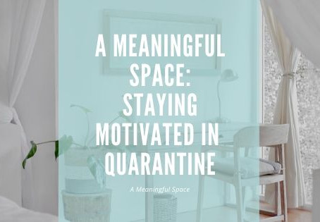 How To Stay Motivated In Quarantine