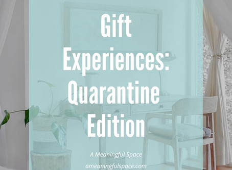 Gift Experiences: Quarantine Edition