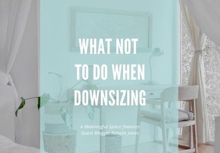 What Not to Do When Downsizing