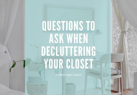 Questions to Ask When Decluttering Your Closet