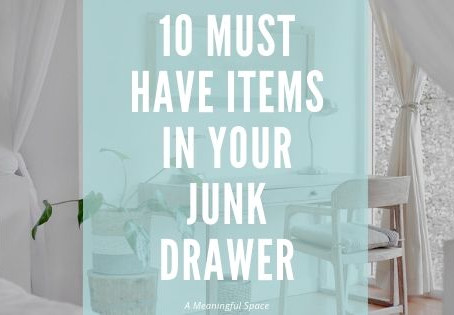 A Meaningful Space: 10 Must Have Items In Your Junk Drawer