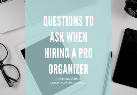 What You Should Ask Before You Hire a Professional Organizer