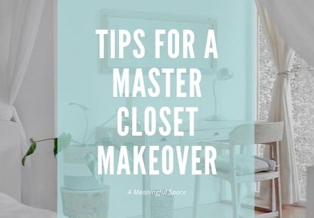5 Tips For A Master Closet Makeover
