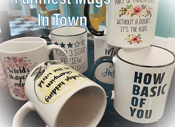 The Funniest Mugs in Town