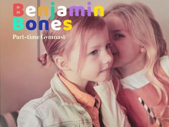 Debut: Benjamin Bones - Part Time Gymnast