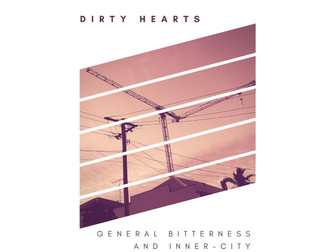 Dirty Hearts release their rock'n'roll opus 'General Bitterness and Inner City Moonshine