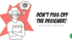 Don't Piss off the Designer! - How to write a clear brief
