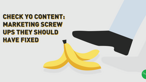 Check Yo Content: Marketing Screw ups they should have fixed
