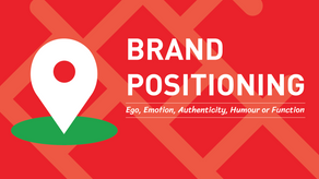 Positioning Your Brand: Ego, Emotion, Authenticity, Humour or Function?