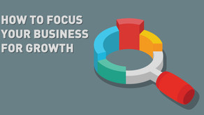 How to focus your business for growth