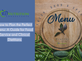 How to Plan the Perfect Menu: A Guide for Food Service and Clinical Dietitians
