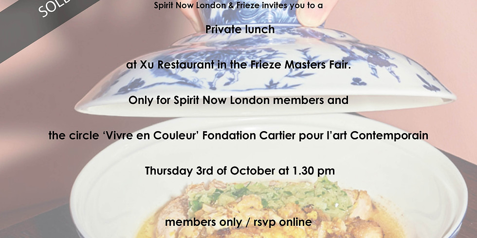 SOLD OUT Private lunch at Xu Restaurant in the Frieze Masters