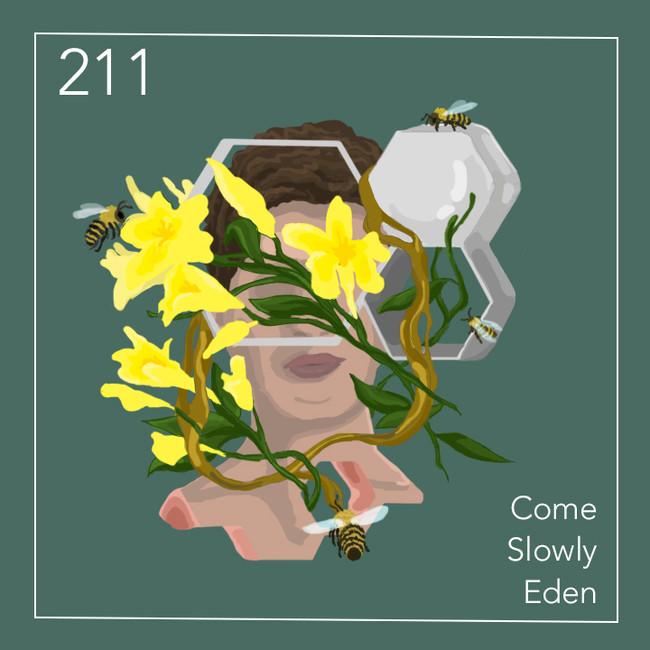 211 Come Slowly Eden