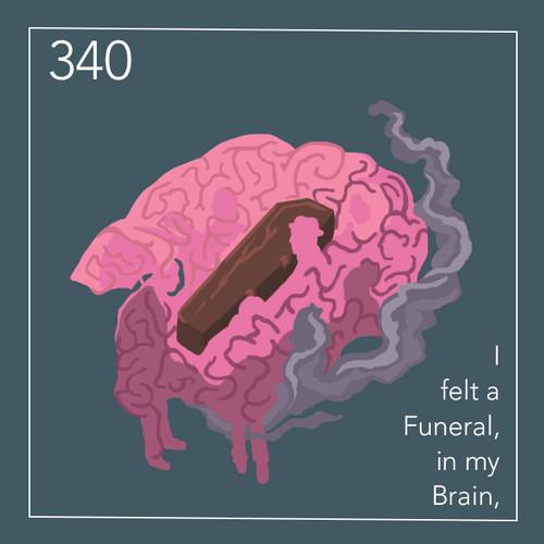 340 I felt a funeral in my brain